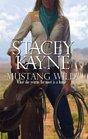 Mustang Wild (Wild, Bk 1) (Harlequin Historicals, No 841)