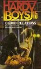Blood Relations (Hardy Boys Casefiles, Bk 15)