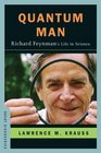 Quantum Man: Richard Feynman\'s Life in Science (Great Discoveries)