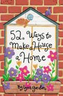 52 Deck Series 52 Ways to Make a House a Home