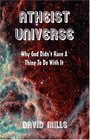 Atheist Universe: Why God Didn't  Have A Thing To Do With It