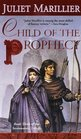 Child of the Prophecy (Sevenwaters, Bk 3)