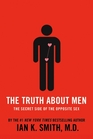 The Truth About Men The Secret Side of the Opposite Sex