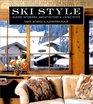 Ski Style Alpine Interiors Architecture  Living Style