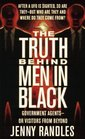 The Truth Behind the Men in Black: Government Agents-Or Visitors from Beyond