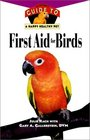 First Aid For Birds  An Owner's Guide toa Happy Healthy Pet