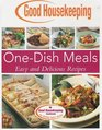 One-Dish Meals: Easy and Delicious Recipes (Good Housekeeping)