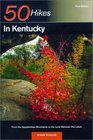 50 Hikes in Kentucky: From the Appalachian Mountains to the Land Between the Lake (50 Hikes Guides)
