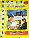 The Byte Brothers Input an Investigation