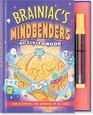 Brainiac's Mind Benders Activity Book Fun Activities For Geniuses O All Ages