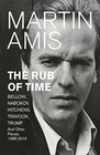 The Rub of Time Bellow Nabokov Hitchens Travolta Trump Essays and Reportage 1986-2016