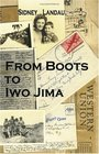 From Boots to Iwo Jima: A Marine Corpsman's Story in Letters to His Wife 1943-1945