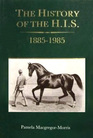 The History of the H I S Eighteen Eighty-Five to Nineteen Eighty-Five 100 Years of the Hunters' Improvement  National Light Horse Breeding Societ