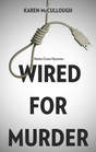 Wired for Murder