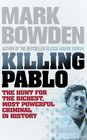 Killing Pablo The Hunt for the Richest Most Powerful Criminal in History