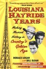 Louisiana Hayride Years Making Musical History in Country's Golden Age