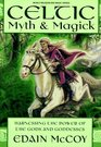 Celtic Myth  Magick Harnessing the Power of the Gods and Goddesses