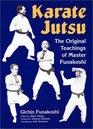 Karate Jutsu: The Original Teachings of Gichin Funakoshi