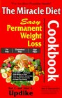 The Miracle Diet Cookbook: Easy Permanent Weight Loss Cookbook : Fat Free, Cholesterol Free, High Fiber