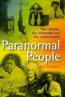 Paranormal People: The Famous, the Infamous, and the Supernatural