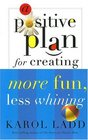 A Positive Plan for Creating More Fun Less Whining