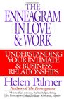 The Enneagram in Love and Work : Understanding Your Intimate and Business Relationships