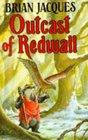 Outcast of Redwall (Redwall, Bk 8)