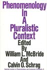 Phenomenology in a Pluralistic Context