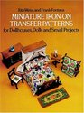 Miniature Iron-On Transfer Patterns for Dollhouses, Dolls and Small Projects