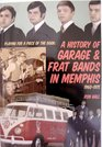 Playing for a piece of the door A history of garage  frat bands in Memphis 1960-1975