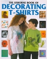 The Usborne Book of Decorating T-Shirts