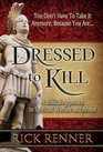 Dressed to Kill A Biblical Approach to Spiritual Warfare and Armor
