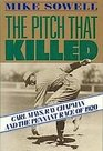 The Pitch That Killed The Story of Carl Mays Ray Chapman and the Pennant Race of 1920