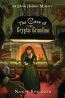 The Case of the Cryptic Crinoline An Enola Holmes Mystery