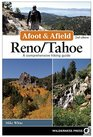 Afoot and Afield Reno/Tahoe A Comprehensive Hiking Guide