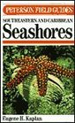 Field Guide to Southeastern and Caribbean Seashores Cape Hatteras to the Gulf Coast Florida and the Caribbean