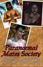Paranormal Mates Society Vol 1
