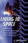 Living in Space A Handbook for Work  Exploration Beyond the Earth's Atmosphere