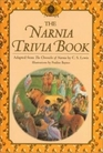 The Narnia Trivia Book Inspired by The Chronicles of Narnia by CS Lewis