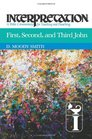 First Second and Third John Interpretation A Bible Commentary for Teaching and Preaching