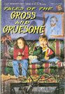 Tales of the Gross and Gruesome
