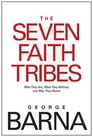 The Seven Faith Tribes Who They Are What They Believe and Why They Matter