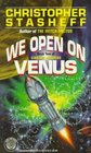 We Open on Venus (Starship Troupers, Book 2)