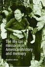 The My Lai Massacre in American History and Memory
