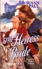 The Heiress Bride (Baldwin Brides, Bk 2) (Harlequin Historicals, No 301)