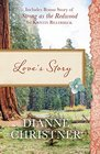 Love's Story Also Included Is the Bonus Story of Strong as the Redwood by Kristin Billerbeck