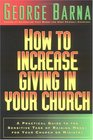 How to Increase Giving in Your Church : A Practical Guide to the