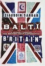 Balti Britain A Journey Through the British Asian Experience