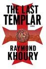 The Last Templar (Sean Reilly and Tess Chaykin, Bk 1)