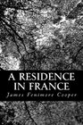 A Residence in France With An Excursion Up The Rhine And A Second Visit To Switzerland